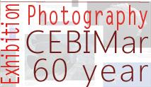 CEBIMar 60 Year Photography Exhibition